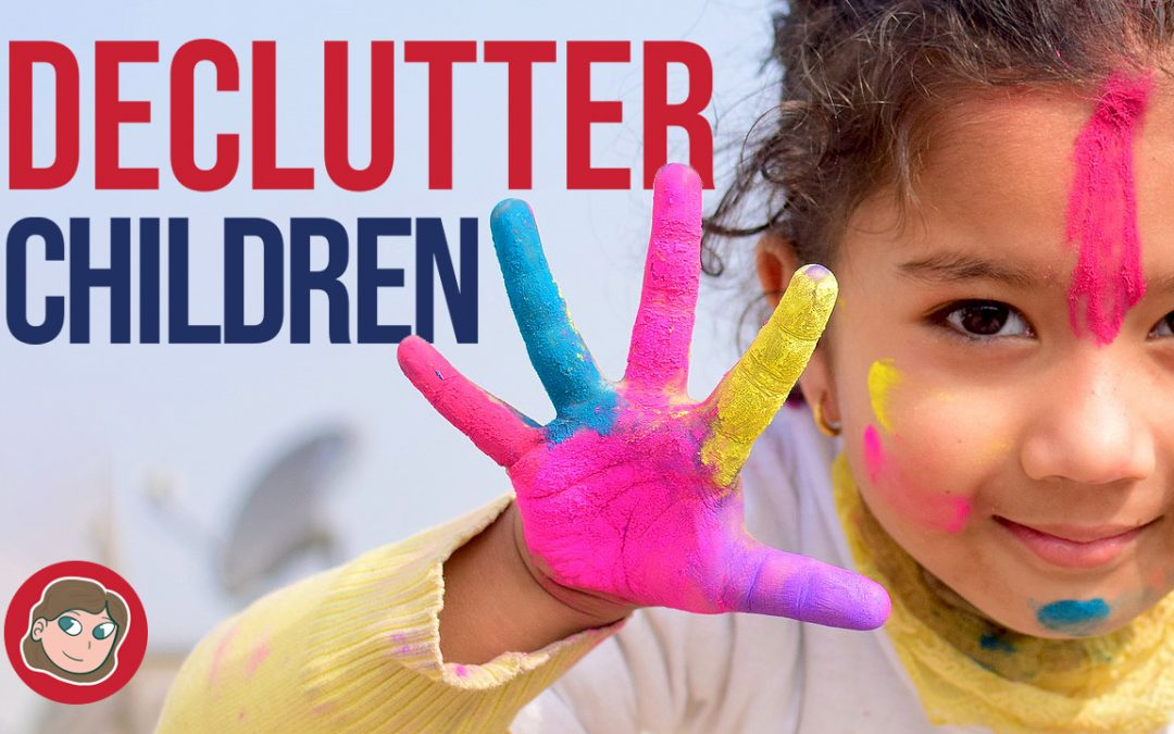 How To De-Clutter Your Children