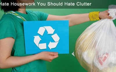 If You Hate Housework, You Should Hate Clutter